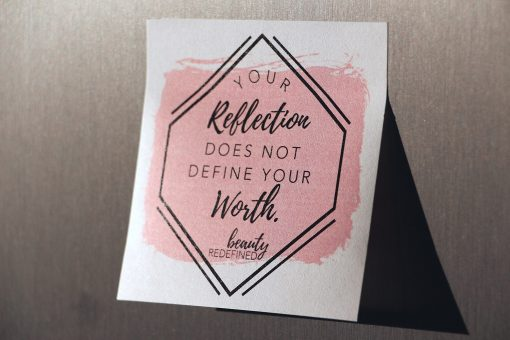 Your reflection does not define your worth sticky notes