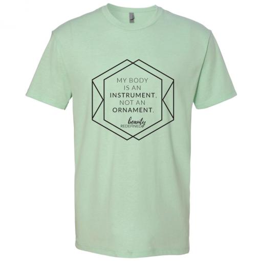 Beauty Redefined Instrument not Ornament mint green Tee Shirt